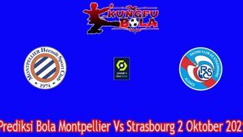 Prediksi Bola Montpellier Vs Strasbourg 2 Oktober 2021