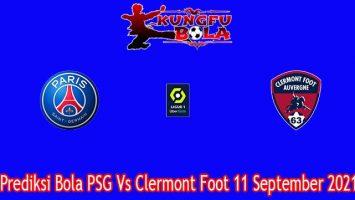 Prediksi Bola PSG Vs Clermont Foot 11 September 2021