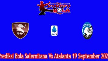 Prediksi Bola Salernitana Vs Atalanta 19 September 2021