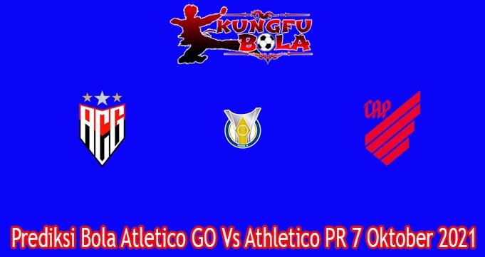 Prediksi Bola Atletico GO Vs Athletico PR 7 Oktober 2021