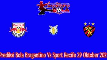 Prediksi Bola Bragantino Vs Sport Recife 29 Oktober 2021