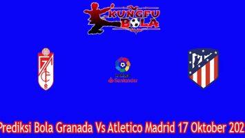 Prediksi Bola Granada Vs Atletico Madrid 17 Oktober 2021