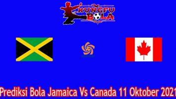 Prediksi Bola Jamaica Vs Canada 11 Oktober 2021