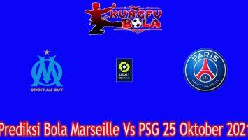 Prediksi Bola Marseille Vs PSG 25 Oktober 2021