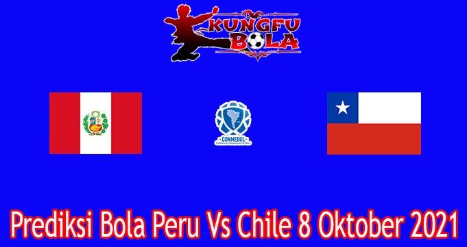 Prediksi Bola Peru Vs Chile 8 Oktober 2021