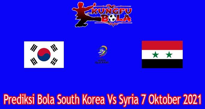 Prediksi Bola South Korea Vs Syria 7 Oktober 2021