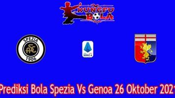 Prediksi Bola Spezia Vs Genoa 26 Oktober 2021