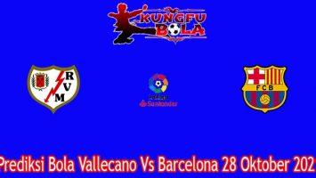 Prediksi Bola Vallecano Vs Barcelona 28 Oktober 2021